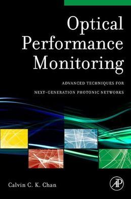 Optical Performance Monitoring: Advanced Techniques for Next-Generation Photonic Networks
