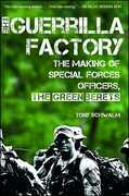 The Guerrilla Factory: The Making of Special Forces Officers, the Green Berets