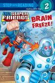 Brain Freeze! (DC Super Friends)