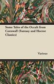 Some Tales of the Occult from Cornwall (Fantasy and Horror Classics)