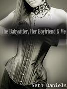 The Babysitter, Her Boyfriend & Me: A Mature Woman, Younger Couple Threesome