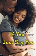 If You Just Say Yes