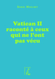 Vatican II racont  ceux qui ne l'ont pas vcu