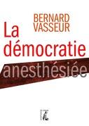 La démocratie anesthésiée