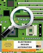 Electronic Design Automation: Synthesis, Verification, and Test