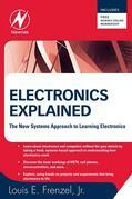 Electronics Explained: The New Systems Approach to Learning Electronics