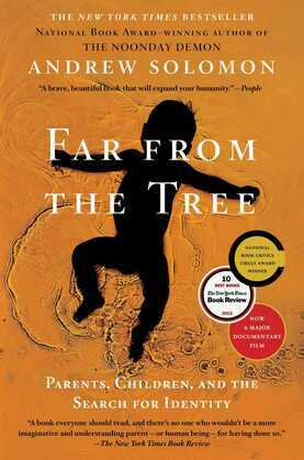 Far From the Tree: Parents, Children and the Search for Identity
