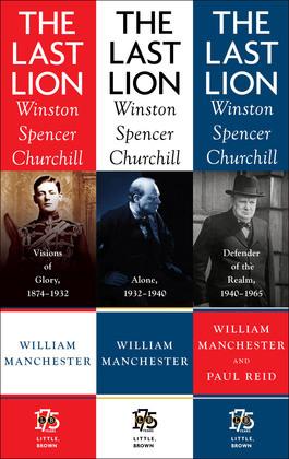 The Last Lion Box Set: Winston Spencer Churchill, 1874 - 1965