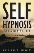 Self Hypnosis for a Better Life