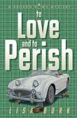 To Love and to Perish: A Broken Vows Mystery