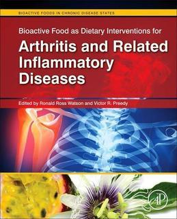Bioactive Food as Dietary Interventions for Arthritis and Related Inflammatory Diseases: Bioactive Food in Chronic Disease States