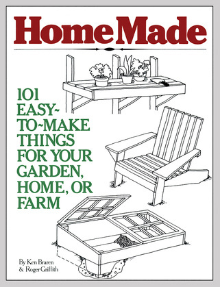 HomeMade: 101 Easy-to-Make Things for Your Garden, Home, or Farm