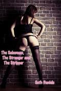 The Salesman, the Stranger & the Stripper