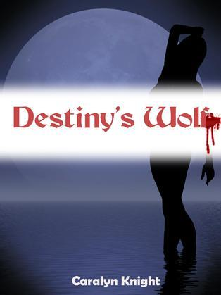 Destiny's Wolf: A Paranormal Werewolf Erotic Fantasy