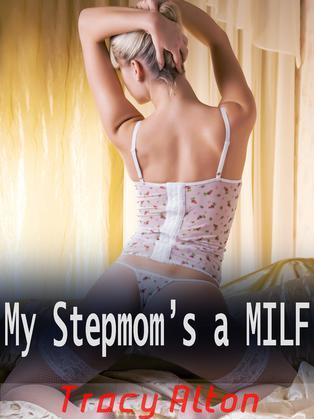 My Stepmom's a Milf: A Stepson, Stepmother Erotic Lactation Fantasy