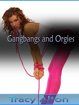 Gangbangs and Orgies: An Erotic Trilogy