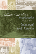The South Carolina Encyclopedia Guide to the Counties of South Carolina