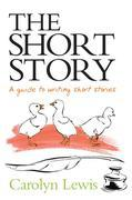 The Short Story - A Perfect Recipe: A Guide to Writing Short Stories