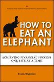 How to Eat an Elephant: Achieving Financial Success One Bite at a Time