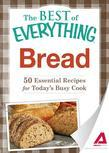 Bread: 50 Essential Recipes for Today's Busy Cook