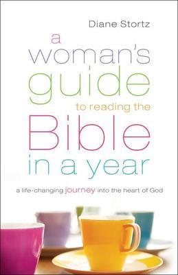 Woman's Guide to Reading the Bible in a Year, A: A Life-Changing Journey Into the Heart of God