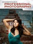 Don Giannatti's Guide to Professional Photography: Achieve Creative and Financial Success
