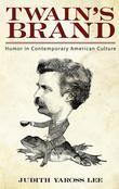 Twain's Brand: Humor in Contemporary American Culture