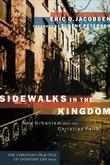 Sidewalks in the Kingdom: New Urbanism and the Christian Faith
