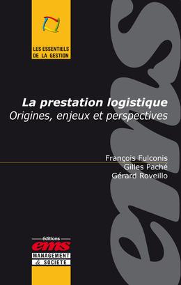 La prestation logistique : origines, enjeux et prespectives