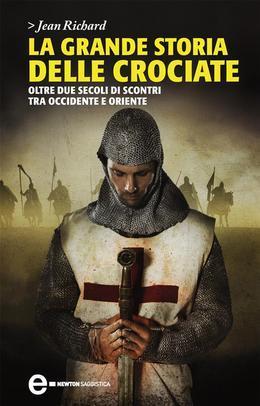 La grande storia delle crociate