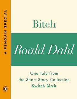 Bitch: One Tale from the Short Story Collection Switch Bitch (A Penguin Special)