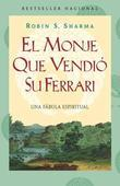 El monje que vendio su Ferarri: Una fabula espiritual