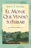 El monje que vendio su Ferarri: Una fabula espiritual