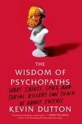 The Wisdom of Psychopaths