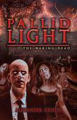 Pallid Light: The Waking Dead