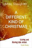A Different Kind of Christmas Youth Study: Living and Giving Like Jesus