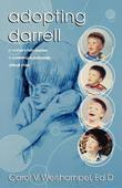 Adopting Darrell: A mother's faith journey in parenting a profoundly difficult child