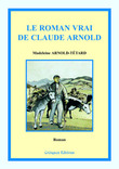Le roman vrai de Claude Arnold