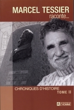 Marcel Tessier raconte... Tome 2