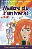 MAITRE DE MON UNIVERS