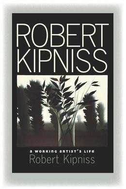 Robert Kipniss: A Working Artist's Life