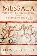 Messala: The Return from Ruin--a Sequel to Ben-Hur