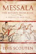 Messala: The Return from Ruin--a Sequel to Ben-Hur