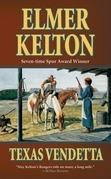 Elmer Kelton - Texas Vendetta