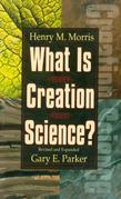 What Is Creation Science?: Revised and Expanded