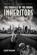 """The Struggle of the Young Inheritors : Book 1 in the """"Bug Series"""""""