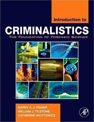 Introduction to Criminalistics: The Foundation of Forensic Science