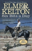 Elmer Kelton - Six Bits a Day