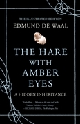 Edmund De Waal - The Hare with Amber Eyes (Illustrated Edition)