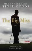 The Big Miss : Mes Annes avec Tiger Woods